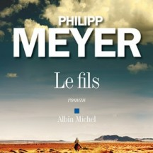 « Le Fils » de Philipp Meyer