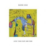 Love your dum and mad / Nadine Shah