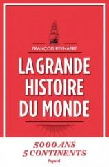 La Grande histoire du monde / de François Reynaert