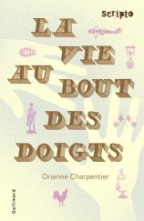 La vie au bout des doigts / Orianne Charpentier