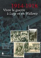 1914-1918: Vivre la guerre à Liège et en Wallonie