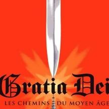 Gratia Dei (Les Chemins du Moyen Âge) (12/02 au 31/07/2005)