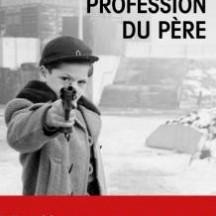 Profession du père, un roman de Sorj Chalandon