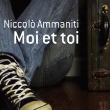 « Moi et Toi » de Niccolo Ammaniti