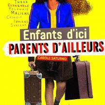 Enfants d'ici, parents d'ailleurs / Carole Saturno