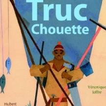 Machin Truc Chouette / H. Ben Kemoun, V. Joffre