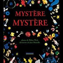 Mystère Mystère / Walter Wick