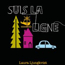 Suis la ligne / Laura Ljungkvist