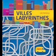 Villes Labyrinthes / Loïc Robeys