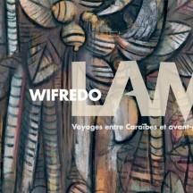 Voyages entre Caraïbes  et avant-gardes / de Wifredo Lam