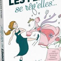 Les femmes se rêv'elles... / de Cécile Maïchak