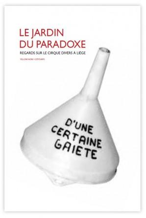 """Livre """"Le Jardin du Paradoxe, Regards sur le Cirque Divers."""""""