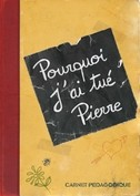"""""""Pourquoi j'ai tué Pierre"""""""