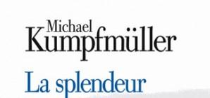 """Nous avons aimé... """"La splendeur de la vie"""" de Michaël KUMPFMULLER"""