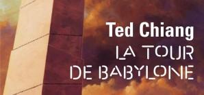 Nous avons aimé… « La tour de Babylone » de Ted Chiang