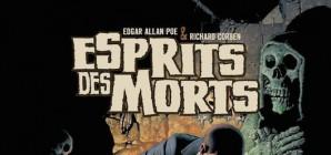 """Nous avons aimé... """"Esprit des morts & autres récits"""", Poe / Corben"""