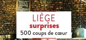 """Nous avons aimé... """"Liège surprises : 500 coups de cœur"""""""