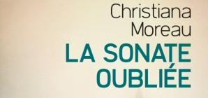 """Nous avons aimé... """"La Sonate oubliée"""" de Christiana Moreau"""
