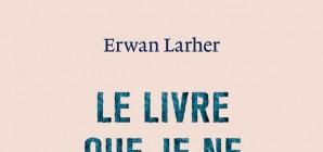 """Nous avons aimé...""""Le livre que je ne voulais pas écrire"""" d'E. Lahrer"""