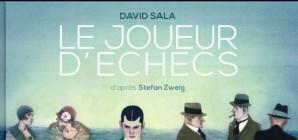 """Nous avons aimé... """"Le joueur d'échecs"""" David Sala, d'après S. Zweig"""