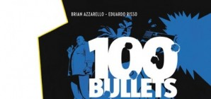 """Nous avons aimé... """"100 bulletts"""" d'Azzarello et Risso"""