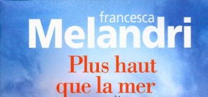 Nous avons aimé... Plus haut que la mer de Francesca Melandri