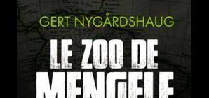 Nous avons aimé... Le Zoo de Mengele de Gert Nygardshaug