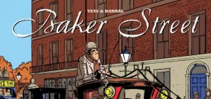Nous avons aimé... Baker Street, all you need is Holmes / Veys, Barral