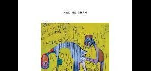 Nous avons aimé... Love your dum and mad de Nadine Shah (2013)