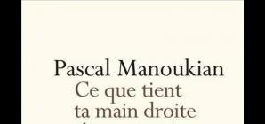 Nous avons aimé: Ce que tient ta main droite t'appartient P. Manoukian