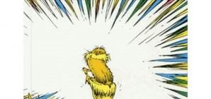 Nous avons aimé... Le Lorax de Dr. Seuss