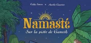 Nous avons aimé... Namasté de Aurélie Guarino et Eddy Simon