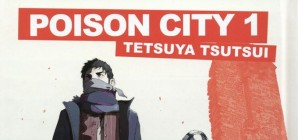 Nous avons aimé... Poison City de Tetsuya Tsutsui