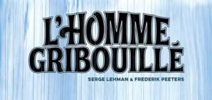 Nous avons aimé... L'homme gribouillé de S. Lehman et F. Peeters