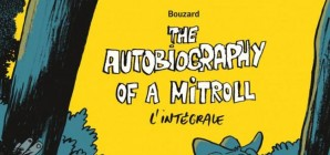 Nous avons aimé... The autobiography of a mitroll par Bouzard