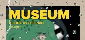 Nous avons aimé... Museum : killing in the rain / de Ryôsuke Tomoe