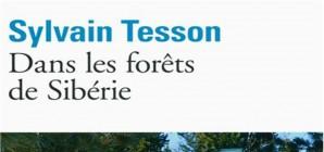 Nous avons aimé... Dans les forêts de Sibérie / de Sylvain Tesson