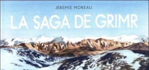 Nous avons aimé... La saga de Grimr / Jérémie Moreau