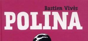 Nous avons aimé... Polina / Bastien Vivès