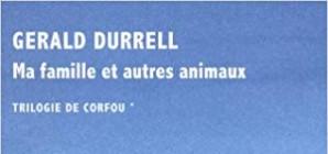Nous avons aimé... La Trilogie de Corfou / de Gerald Durrell