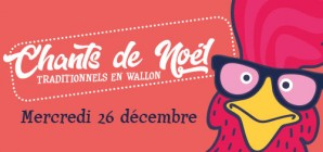 """Chants de Noël Traditionnels en Wallon"" (""Noël au Musée 2018"") - Le 26/12 à 17h00"
