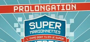 """""""SUPER MARIONNETTES - L'Expo dont tu es le Super Héros !"""" - Prolongation jusqu'au 31/12/2019"""