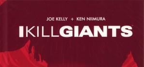 Nous avons aimé... I kill giants / Joe Kelly, Ken Niimura