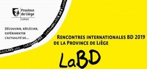 LaBD - Rencontres internationales BD de la Province de Liège, du 14 au 24 février 2019 à Liège