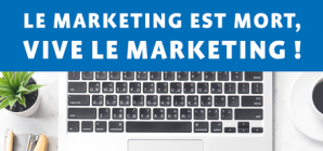 "Conférence: ""Le marketing est mort, vive le marketing!"""