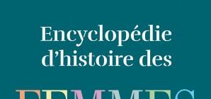 Nous avons aimé... L'Encyclopédie d'histoire des femmes