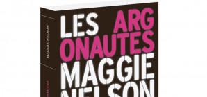 Nous avons aimé... Les Argonautes / de Maggie Nelson