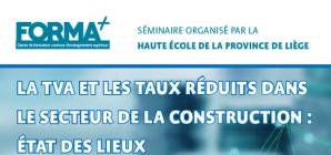 """Séminaire: """"La TVA et les taux réduits dans le secteur de la construction: état des lieux"""""""
