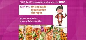 """""""Défi Santé"""" TipTop n°5 : Une nouvelle organisation des repas"""