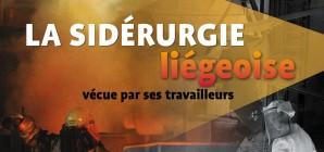 La sidérurgie liégeoise vécue par ses travailleurs